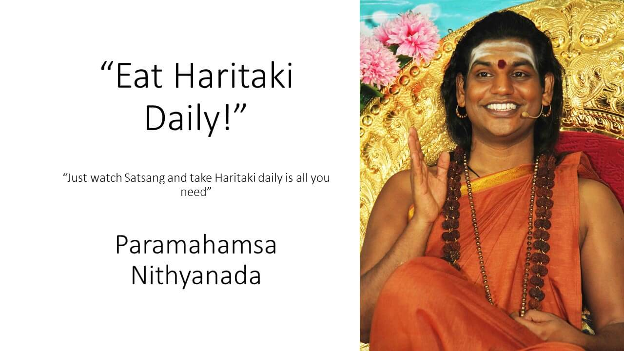 Swamiji says that there are only two things you need to do daily. I is watch satsang and the other is to eat Haritaki daily